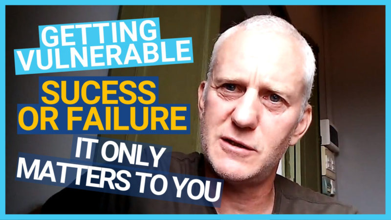 Getting vulnerable | Success or failure… it only matters to you